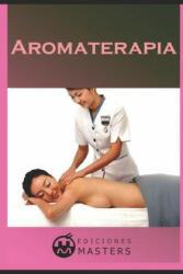 Aromaterapia - Adolfo Perez Agusti (ISBN: 9781492386742)
