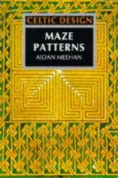 Celtic Design: Maze Patterns - Aidan Meehan (ISBN: 9780500277478)
