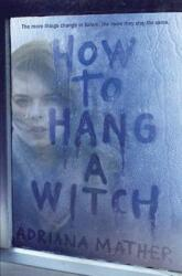 How to Hang a Witch (ISBN: 9780553539509)