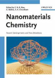 Nanomaterials Chemistry - Chintamani N. R. Rao, Achim Müller, Anthony K. Cheetham (2007)