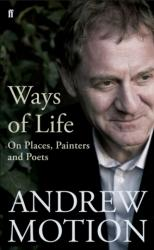 Ways of Life - Andrew Motion (ISBN: 9780571223657)
