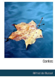 Alfred de Musset - Contes - Alfred de Musset (ISBN: 9780554984872)