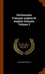 Dictionnaire Francais-Anglais Et Anglais-Francais, Volume 2 - Alexandre Boniface (ISBN: 9781343660267)
