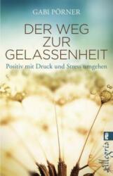 Der Weg zur Gelassenheit (ISBN: 9783548746494)