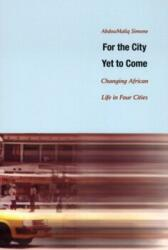 For the City Yet to Come - Changing African Life in Four Cities (ISBN: 9780822334453)