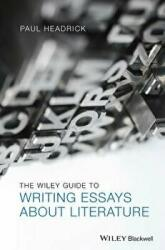 Wiley Guide to Writing Essays About Literature (ISBN: 9781118571231)