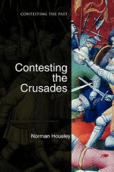 Contesting the Crusades (ISBN: 9781405111898)