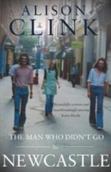 Man Who Didn't Go to Newcastle (ISBN: 9781784622350)