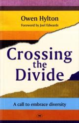 Crossing the Divide - A Call to Embrace Diversity (ISBN: 9781844743834)