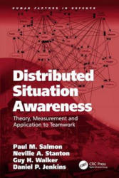 Distributed Situation Awareness - Theory, Measurement and Application to Teamwork (ISBN: 9780754670582)