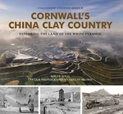 Cornwall's China Clay Country (ISBN: 9780857041036)