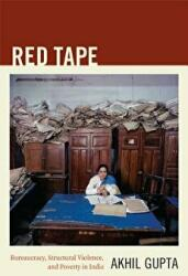 Red Tape - Bureaucracy, Structural Violence, and Poverty in India (ISBN: 9780822351108)