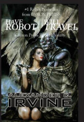 Have Robot, Will Travel - A Byron Press Robot Mystery (ISBN: 9780743479578)