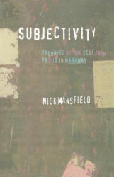 Subjectivity - Theories of the Self from Freud to Haraway (ISBN: 9780814756515)