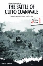 The Battle of Cuito Cuanavale: Cold War Angolan Finale, 1987 1988 (ISBN: 9781909384620)