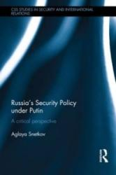 Russia's Security Policy Under Putin - A Critical Perspective (ISBN: 9780415821438)