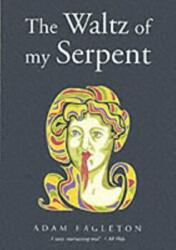 Waltz of My Serpent - Adam Eagleton (2004)