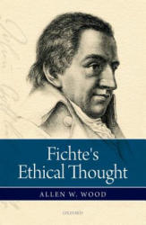 Fichte's Ethical Thought (ISBN: 9780198766889)