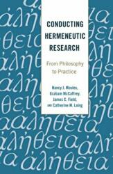 Conducting Hermeneutic Research - From Philosophy to Practice (ISBN: 9781433127328)