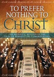 To Prefer Nothing to Christ (ISBN: 9781784690922)
