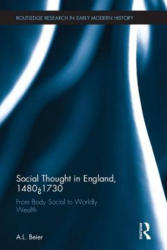Social Thought in England, 1480-1730 - From Body Social to Worldly Wealth (ISBN: 9781138956865)