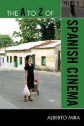 A to Z of Spanish Cinema (ISBN: 9780810876224)