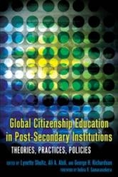 Global Citizenship Education in Post-Secondary Institutions - Theories, Practices, Policies (ISBN: 9781433111136)
