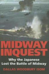 Midway Inquest - Why the Japanese Lost the Battle of Midway (ISBN: 9780253349040)