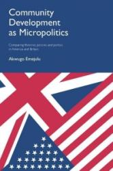Community Development as Micropolitics - Akwugo Emejulu (ISBN: 9781447313182)