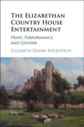 Elizabethan Country House Entertainment - Print, Performance and Gender (ISBN: 9781107134256)