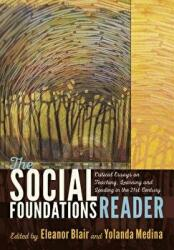 Social Foundations Reader - Critical Essays on Teaching, Learning and Leading in the 21st Century (ISBN: 9781433129414)