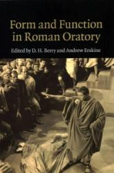 Form and Function in Roman Oratory - D. H. Berry, Andrew Erskine (ISBN: 9781107499942)