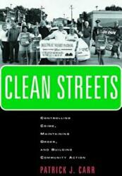Clean Streets - Controlling Crime, Maintaining Order, and Building Community Activism (ISBN: 9780814716632)