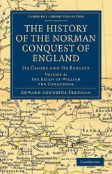 The History of the Norman Conquest of England - Volume 4 - Its Causes and Its Results (ISBN: 9781108030076)