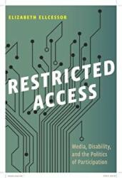 Restricted Access - Media, Disability, and the Politics of Participation (ISBN: 9781479853434)