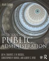 Introducing Public Administration - Shafritz, Jay M. , Jr. , E. W. Russell, Christopher P. Borick, Albert C. Hyde (ISBN: 9781138666344)