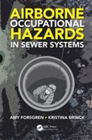 Airborne Occupational Hazards in Sewer Systems (ISBN: 9781498757874)