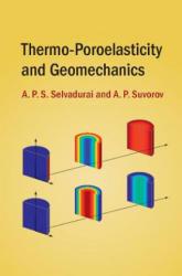 Thermo-Poroelasticity and Geomechanics - A. Patrick S. Selvadurai, Alexander Suvorov (ISBN: 9781107142893)