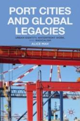 Port Cities and Global Legacies (ISBN: 9781349448920)