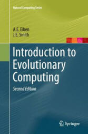 Introduction to Evolutionary Computing - A. E. Eiben, James E. Smith (ISBN: 9783662499856)