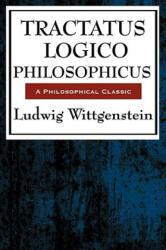Tractatus Logico Philosophicus - Wittgenstein, Ludwig (Philosopher Late of University of Cambridge, UK Late of University of Cambridge, UK Philosopher Philosopher Philosopher Philosop (2008)