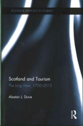 Scotland and Tourism - Durie, Alastair J. (ISBN: 9781138854604)