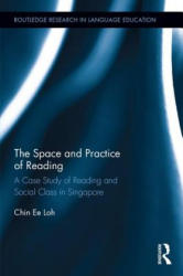 Space and Practice of Reading - A Case Study of Reading and Social Class in Singapore (ISBN: 9781138918504)