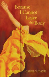 Because I Cannot Leave This Body (ISBN: 9781612481883)