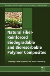 Natural Fiber-Reinforced Biodegradable and Bioresorbable Polymer Composites (ISBN: 9780081006566)