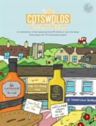 Cotswolds Cook Book - A Celebration of the Amazing Food and Drink on Our Doorstep (ISBN: 9781910863138)