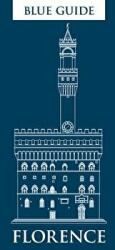 Blue Guide Florence, 11th Edition (ISBN: 9781905131754)
