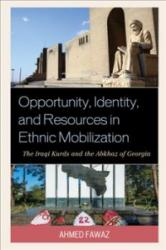 Opportunity, Identity, and Resources in Ethnic Mobilization - Ahmed Abdel-Hafez Fawaz (ISBN: 9781498534000)
