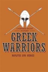 Greek Warriors: Hoplites and Heroes (ISBN: 9781612005157)