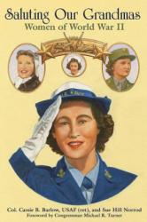 Saluting Our Grandmas - Women of World War II (ISBN: 9781455623198)